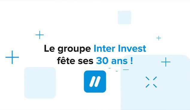 Inter Invest a 30 ans et ça se fête !